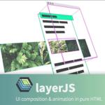 どんどん簡単になっていく!最近見かけるアニメーションを伴ったさまざまなUIが実装できるスクリプト -LayerJS